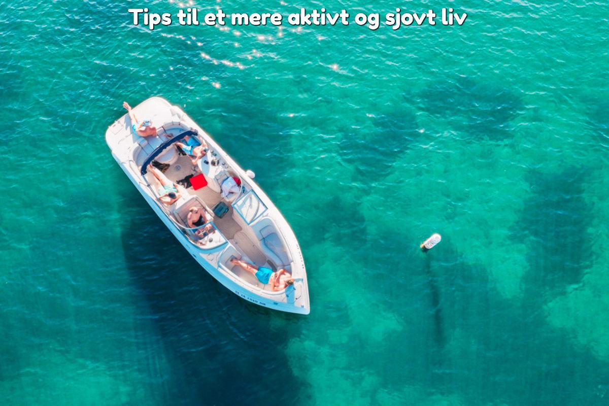 Tips til et mere aktivt og sjovt liv